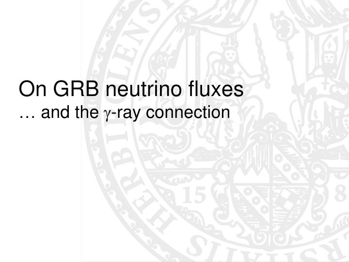 On GRB neutrino fluxes