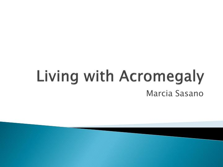 living with acromegaly n.