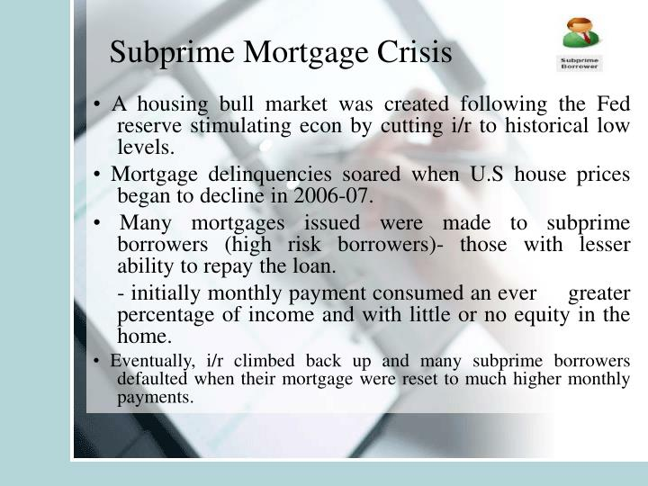 the sub prime mortgage crisis in usa Subprime crisis (brief the us subprime mortgage crisis was a set of events and conditions the total real estate equity in the united states was valued at.