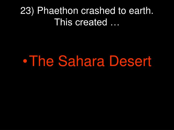 23) Phaethon crashed to earth. This created …