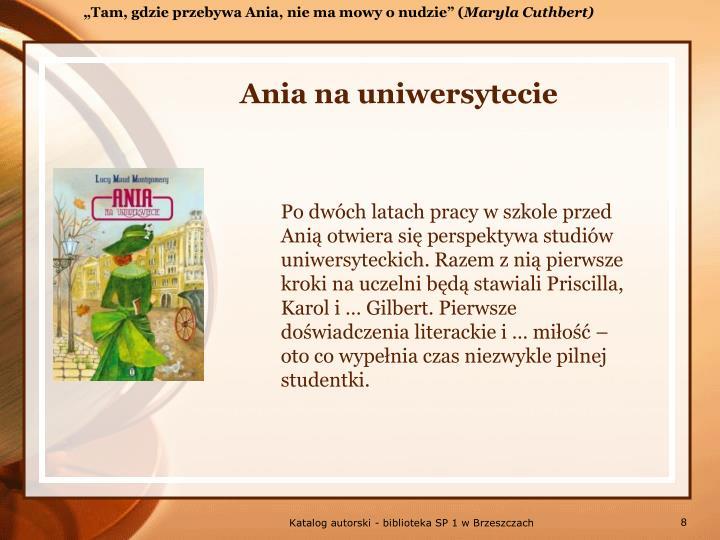 """""""Tam, gdzie przebywa Ania, nie ma mowy o nudzie"""" ("""