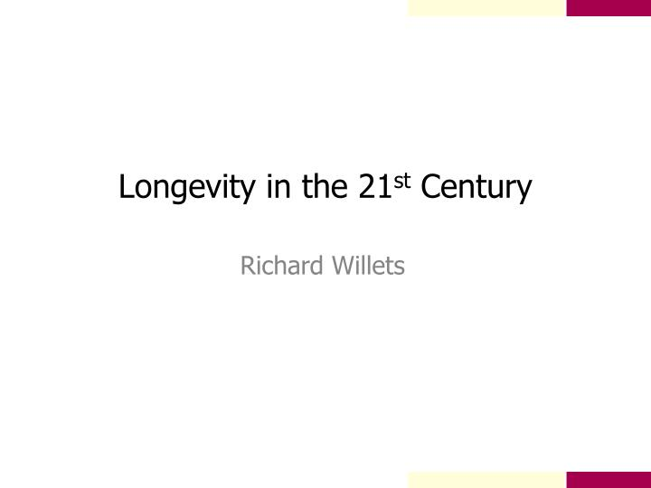 longevity in the 21 st century n.