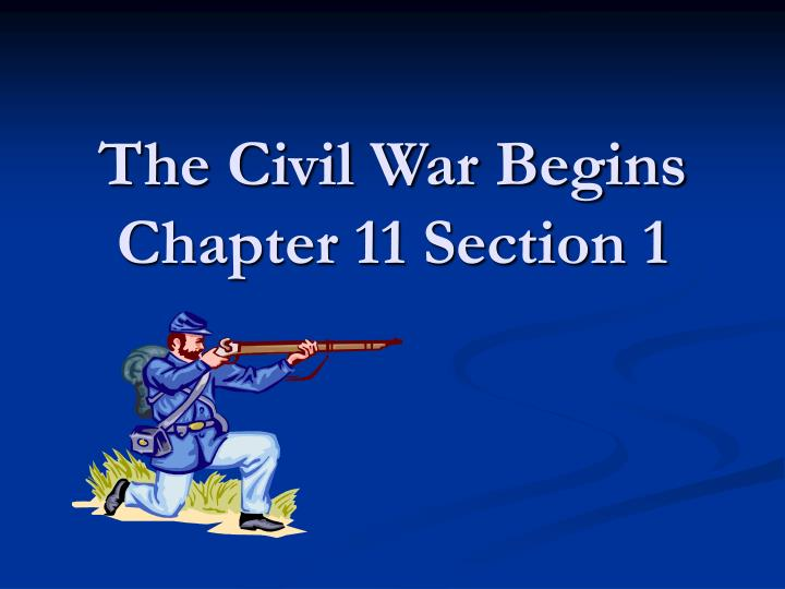 the civil war begins chapter 11 section 1 n.