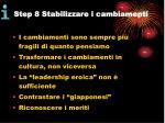 step 8 stabilizzare i cambiamenti