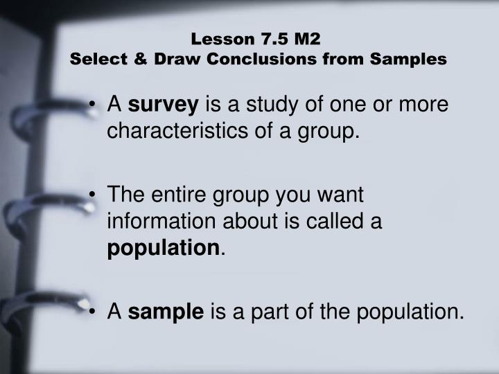Lesson 7 5 m2 select draw conclusions from samples