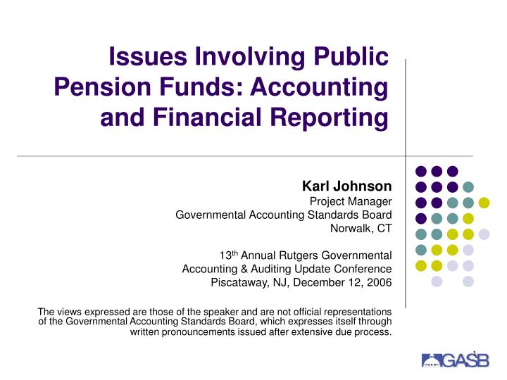 issues involving public pension funds accounting and financial reporting n.