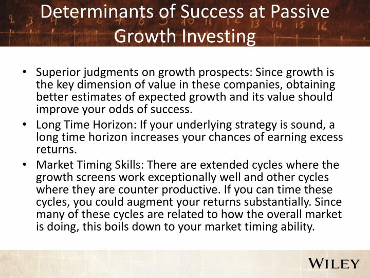 Determinants of Success at Passive Growth Investing