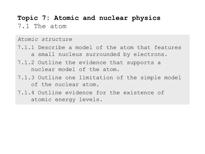 topic 7 atomic and nuclear physics 7 1 the atom n.