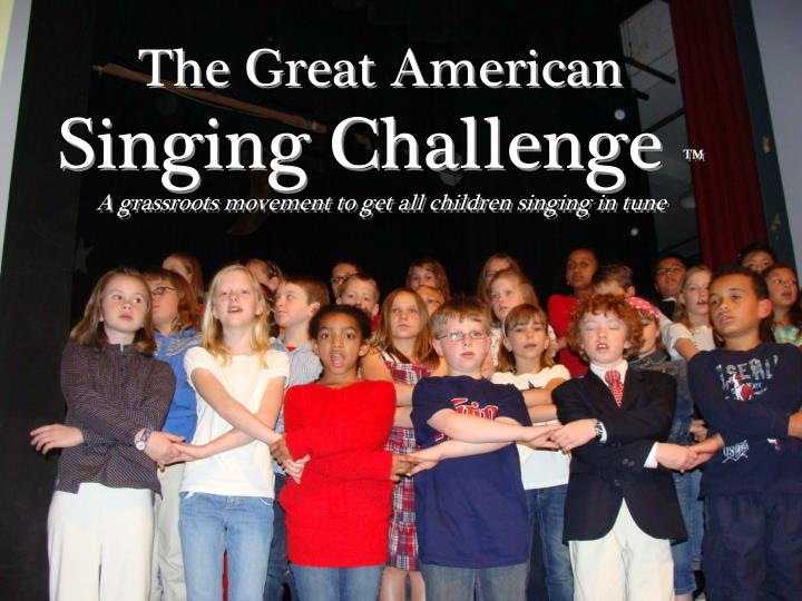 The great american singing challenge a grassroots movement to get all children singing in tune