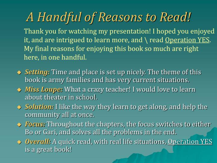A Handful of Reasons to Read!