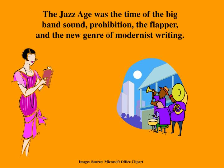 The Jazz Age was the time of the big