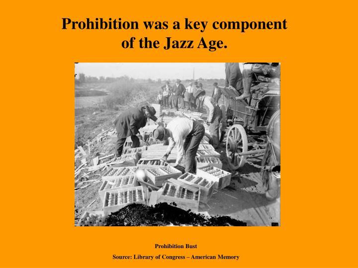 Prohibition was a key component