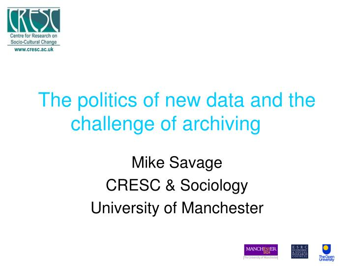 the politics of new data and the challenge of archiving n.