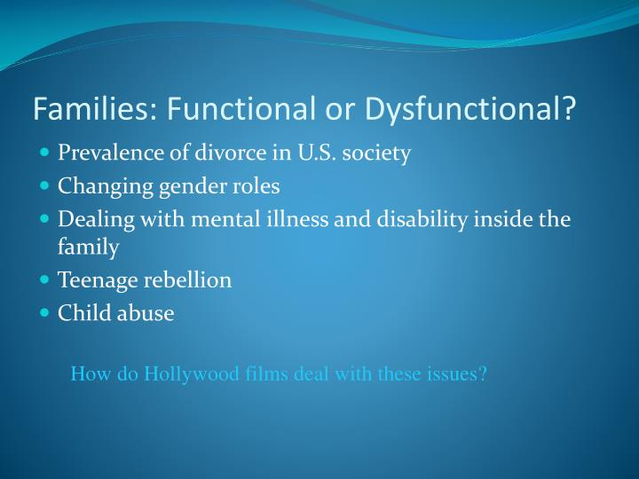 Families: Functional or Dysfunctional?