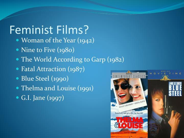 Feminist Films?