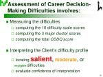 assessment of career decision making difficulties involves