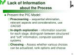 lack of information about the process