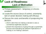 lack of readiness lack of motivation