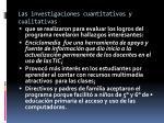las investigaciones cuantitativas y cualitativas