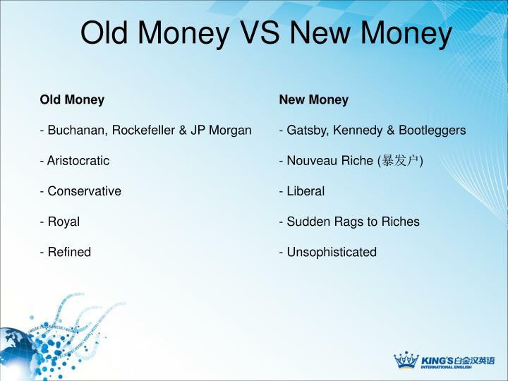 Old Money VS New Money