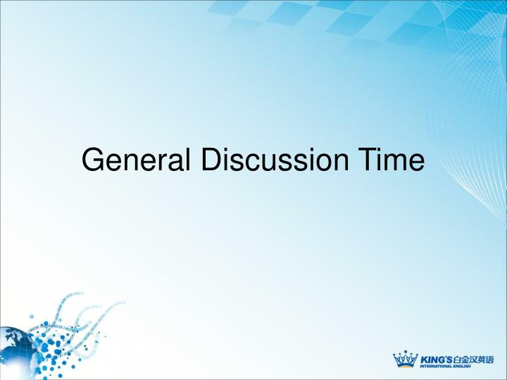 General Discussion Time