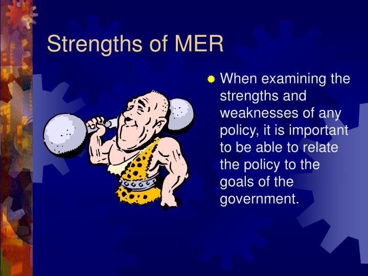 Strengths of MER