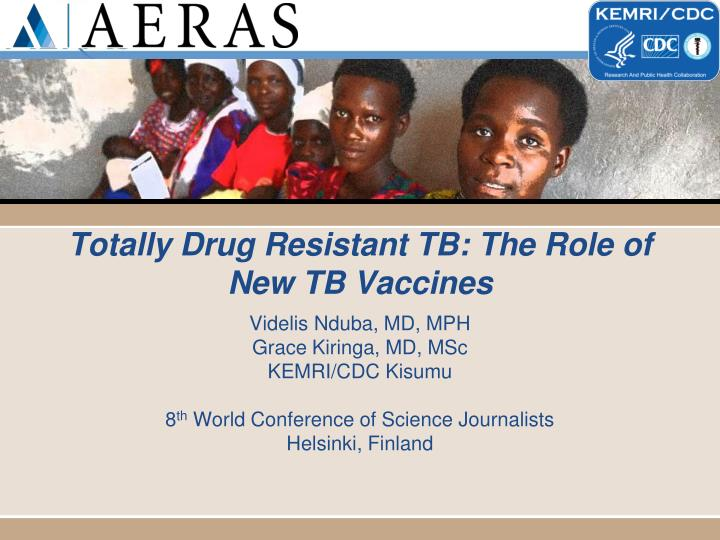 Totally drug resistant tb the role of new tb vaccines