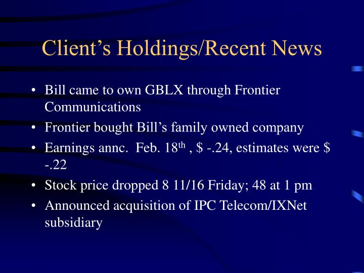 Client's Holdings/Recent News