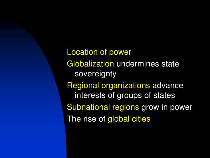 is globalization undermining state sovereignty There has been much debate about whether globalization is undermining state sovereignty in the study of world politics today this is due to the fact that the term.