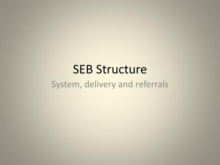 SEB Structure