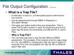 file output configuration continued1