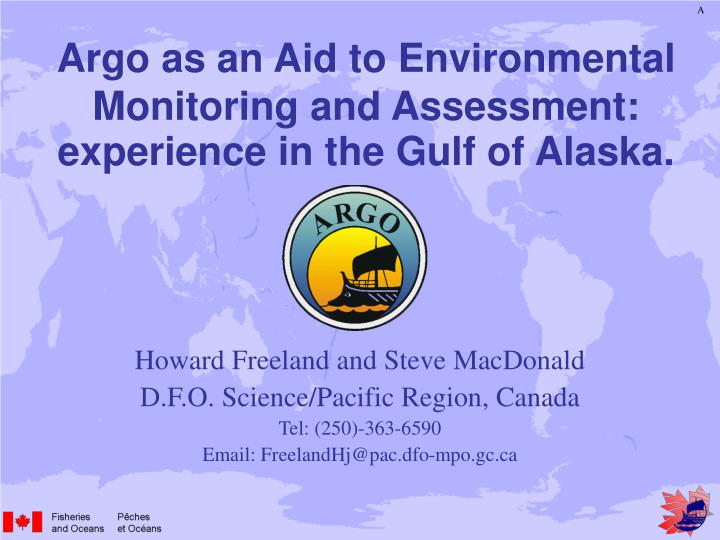 argo as an aid to environmental monitoring and assessment experience in the gulf of alaska n.
