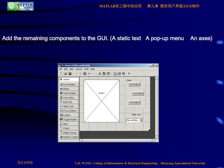 Add the remaining components to the GUI. (A static text   A pop-up menu    An axes)
