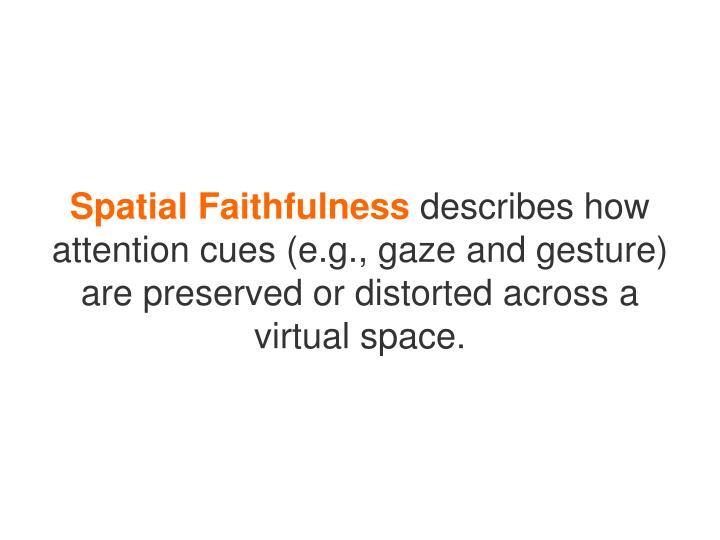 Spatial Faithfulness