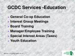 gcdc services education