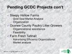 pending gcdc projects con t
