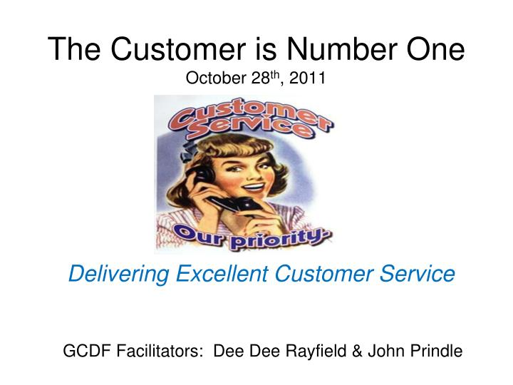 The customer is number one october 28 th 2011