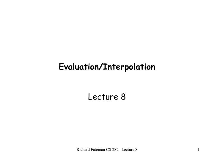 Evaluation interpolation