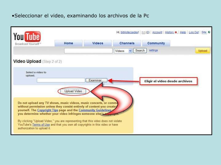 Seleccionar el video, examinando los archivos de la Pc