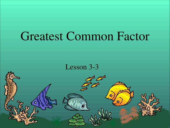 greatest common factor n.