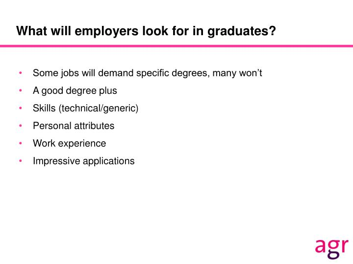 What will employers look for in graduates?