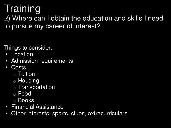 Training 2 where can i obtain the education and skills i need to pursue my career of interest