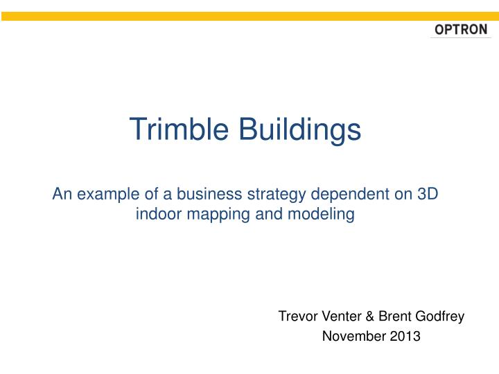 trimble buildings an example of a business strategy dependent on 3d indoor mapping and modeling n.
