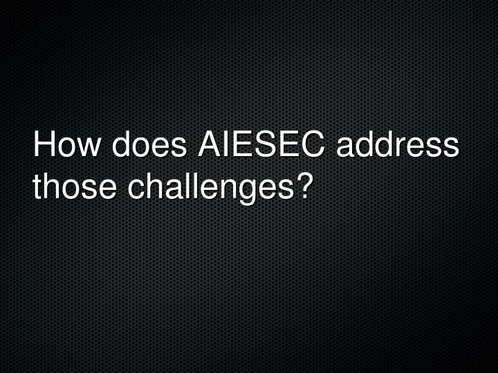 How does AIESEC address those challenges?