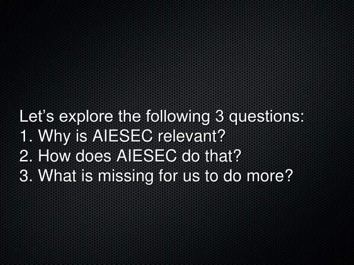 Let's explore the following 3 questions: