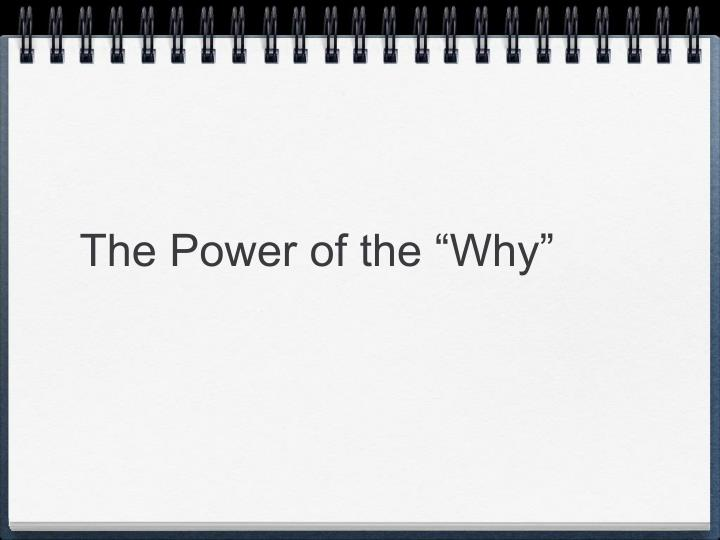 "The Power of the ""Why"""