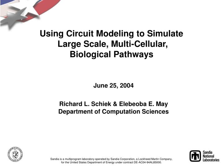 using circuit modeling to simulate large scale multi cellular biological pathways n.