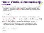 tasso di crescita e concentrazione del substrato