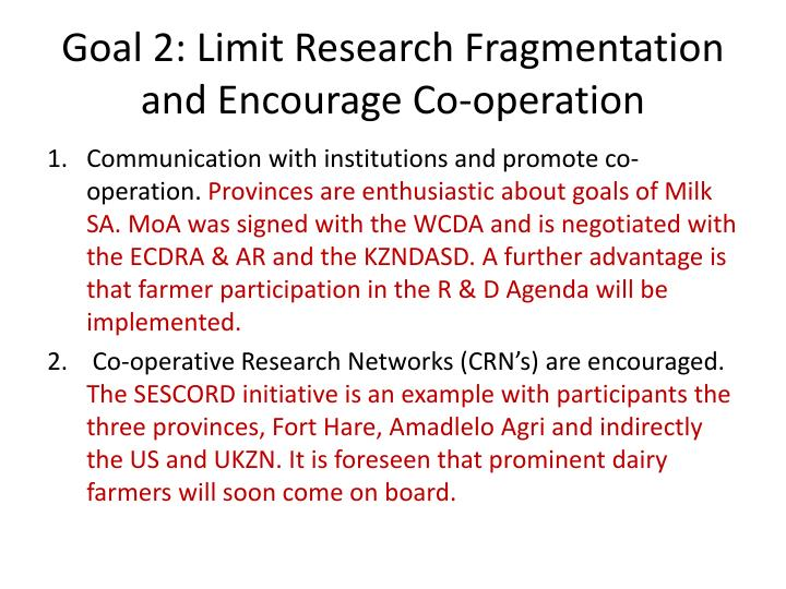 Goal 2: Limit Research Fragmentation and Encourage Co-operation