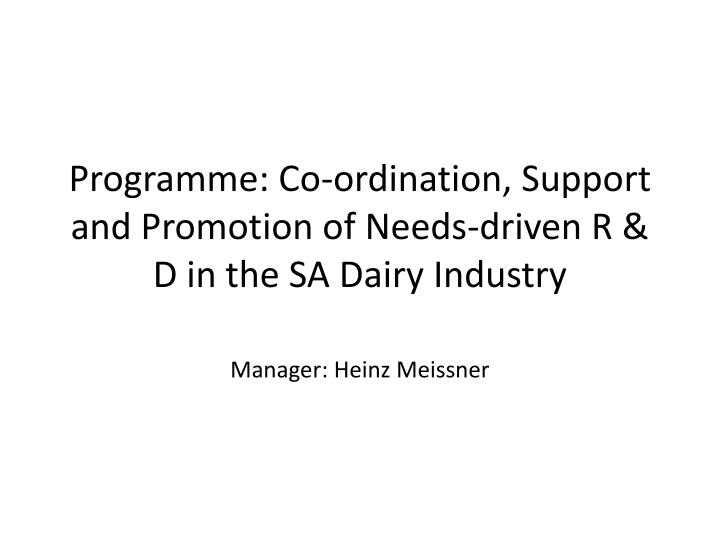 Programme co ordination support and promotion of needs driven r d in the sa dairy industry